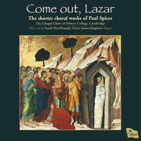 Come out, Lazar: The Shorter Choral works of Paul Spicer